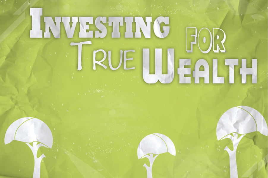 Investing for True Wealth Sermon Series