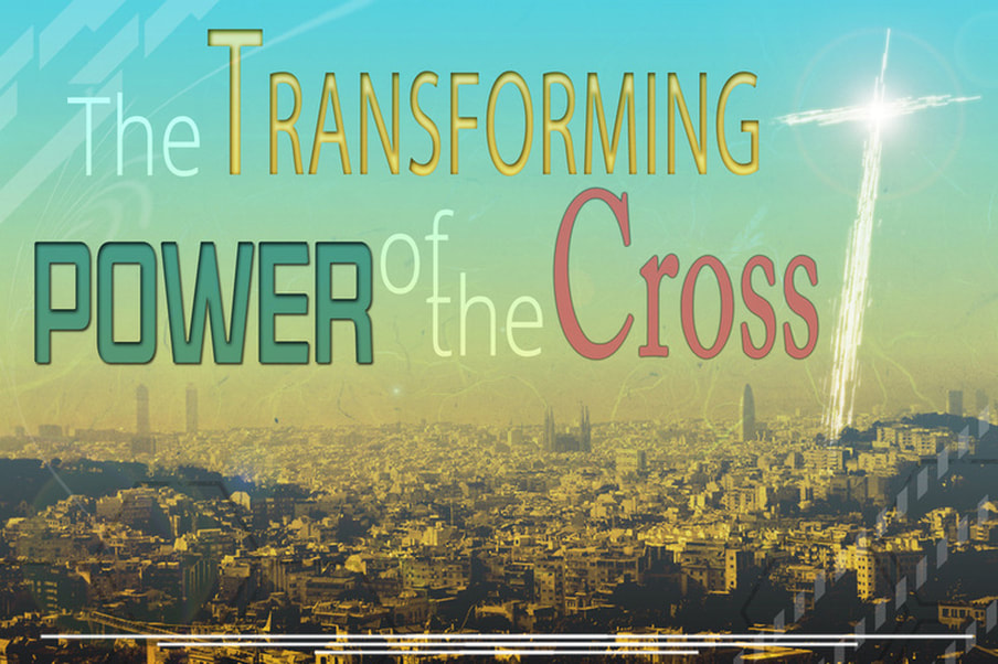 The Transforming Power of the Cross Sermon Series